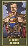 Moderne Helden: Welten retten mit Old Shatterhand, Superman, Gandalf, Mr. Spock und Sherlock Holmes (Karl May Sonderband