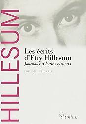 Les Ecrits d'Etty Hillesum : Journaux et Lettres, 1941-1943