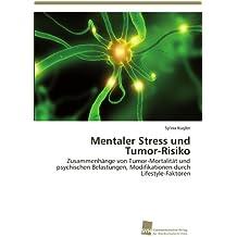 Mentaler Stress und Tumor-Risiko: Zusammenhänge von Tumor-Mortalität und psychischen Belastungen, Modifikationen durch Lifestyle-Faktoren