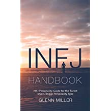 INFJ Handbook: INFJ Personality Guide for the Rarest Myers-Briggs Personality Type (English Edition)