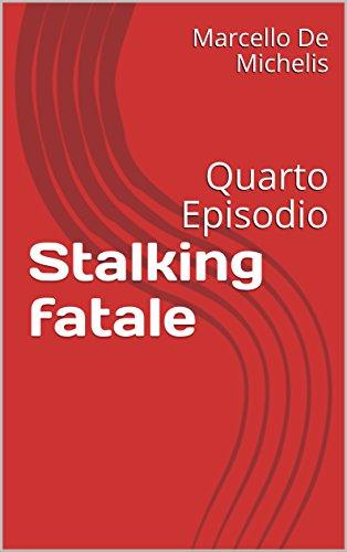 % Stalking fatale: Quarto Episodio (Commissario Olivieri Vol. 4) PDF Libri Gratis