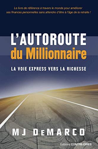 L'autoroute du millionnaire : La voie express vers la richesse par MJ DeMarco