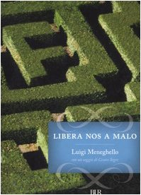 Libera nos a Malo (I grandi romanzi) por Luigi Meneghello