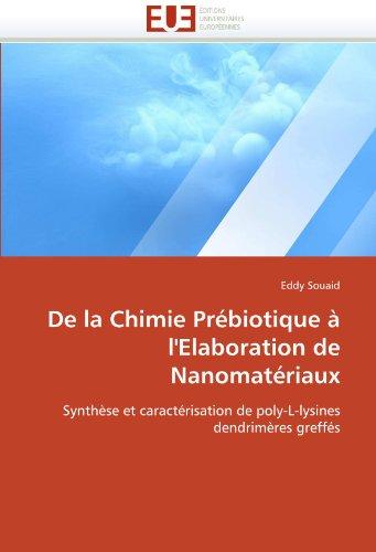 De la Chimie Prébiotique à l'Elaboration de Nanomatériaux: Synthèse et caractérisation de poly-L-lysines dendrimères greffés (Omn.Univ.Europ.) par Eddy Souaid