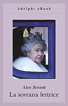 La sovrana lettrice (Gli Adelphi) de [Bennett, Alan]