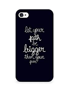 AMEZ let your faith be bigger than your fear Back Cover For Apple iPhone 4s