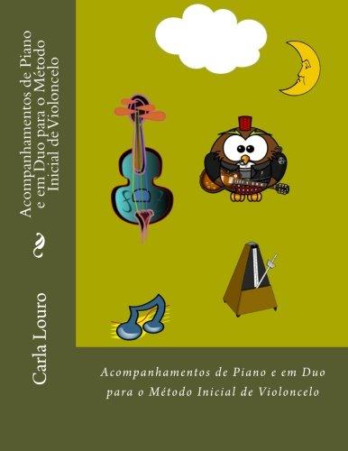Acompanhamentos de Piano e em Duo para o Metodo Inicial de Violoncelo: with free audio