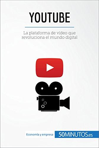 YouTube: La plataforma de vídeo que revoluciona el mundo digital (Business Stories) de