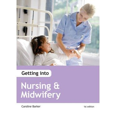 [(Getting into Nursing and Midwifery Courses)] [ By (author) Wendy Reed, By (author) Caroline Barker ] [May, 2013]
