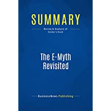 Summary: The E-Myth Revisited: Review and Analysis of Gerber's Book (English Edition)