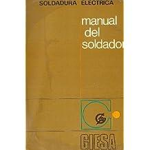 Soldadura eléctrica. Manual del Soldador