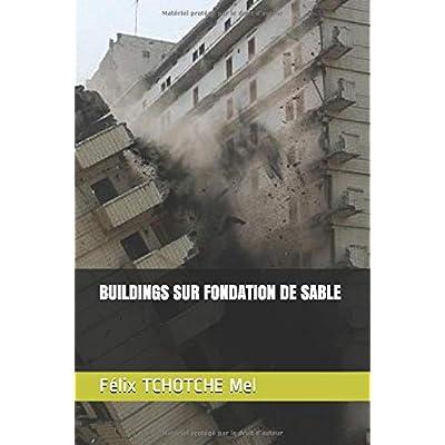 BUILDINGS SUR FONDATION DE SABLE