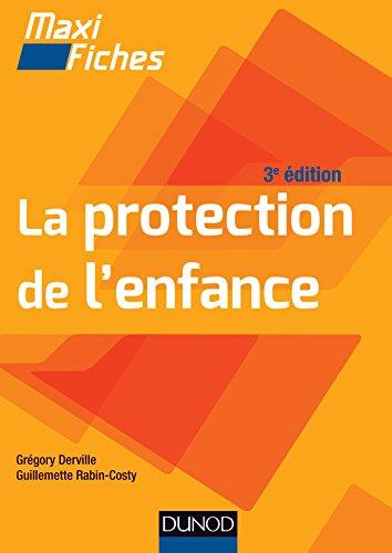 Maxi fiches - La protection de l'enfance - 3e éd.