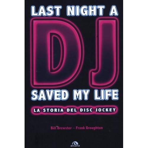 Last Night A Dj Saved My Life. La Storia Del Disc Jockey