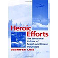 Heroic Efforts: The Emotional Culture of Search and Rescue Volunteers (English Edition)