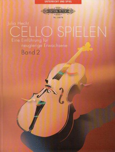 (Cello spielen, Band 2: Eine Einführung für neugierige Erwachsene (Unterricht und Spiel))