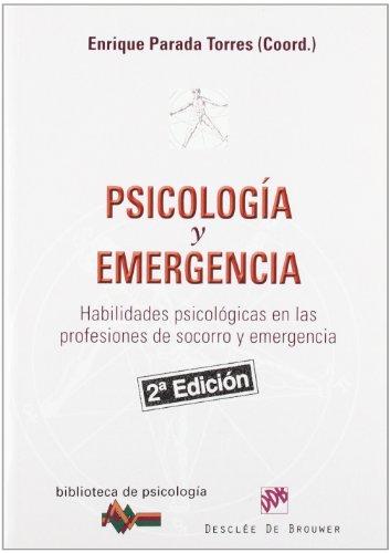 Psicología y emergencia: Habilidades psicológicas en las profesiones de socorro y emergencia (Biblioteca de Psicología) por Enrique Parada Torres