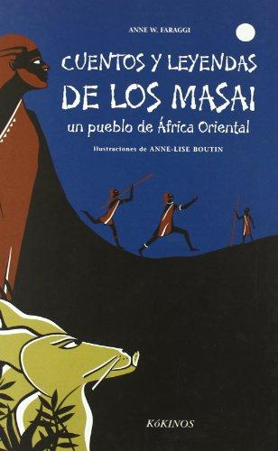 Cuentos y leyendas de los Masai: un pueblo de África Oriental (Cuentos...
