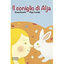 Il coniglio di Alja. Ediz. a colori