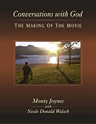 Conversations with God: The Making of the Movie by Monty Joynes (2006-10-12)