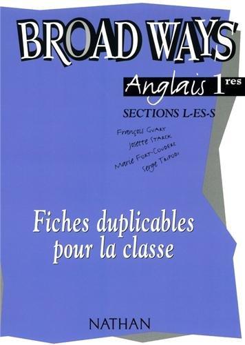 Anglais 1e L ES S Broad Ways : Fiches duplicables pour la classe