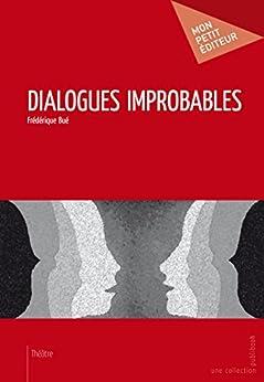 Dialogues improbables von [Bué, Frédérique]