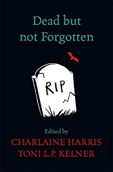 Dead But Not Forgotten: Stories from the World of Sookie Stackhouse by Charlaine Harris (2015-10-08)