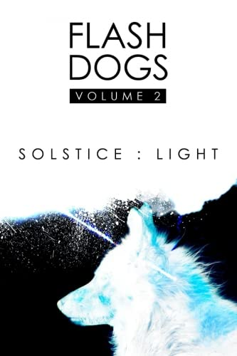 Flashdogs : Solstice : Light: Volume II: Volume 2 thumbnail