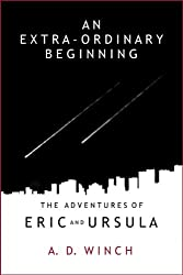 An Extra-Ordinary Beginning (The Adventures of Eric and Ursula Book 1)