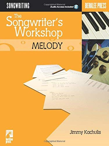 The Songwriter's Workshop: Melody (Berklee Press) by Jimmy Kachulis (2003-01-01)