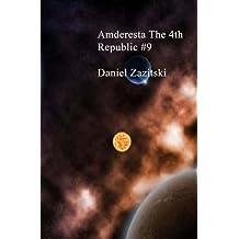 Amderesta The 4th Republic #9 (Amderesta The 3rd/4th Republic Book 10) (English Edition)