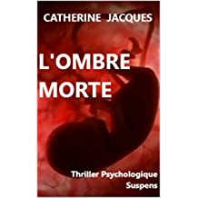 L'OMBRE MORTE: Thriller psychologique Suspens (French Edition)