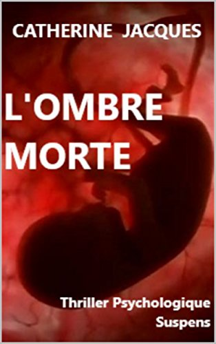 Couverture du livre L'OMBRE MORTE: Thriller psychologique Suspens