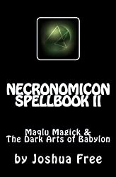 Necronomicon Spellbook II: Maqlu Magick & The Dark Arts of Babylon: 2