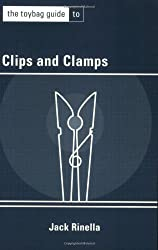 The Toybag Guide to Clips & Clamps by Jack Rinella (2004-03-01)
