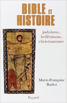 Bible et histoire : Judaïsme, héllénisme, christianisme de Marie-Françoise Baslez ( novembre 1998 )