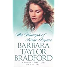 The Triumph of Katie Byrne by Barbara Taylor Bradford (2002-02-04)