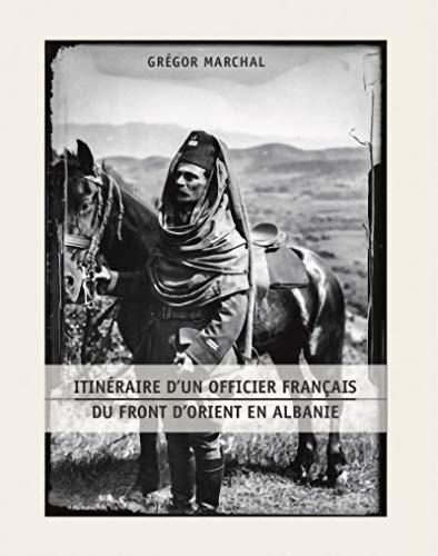 Itinéraire d'un officier français du front d'Orient en Albanie