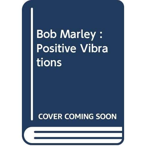 Bob Marley : Positive Vibrations