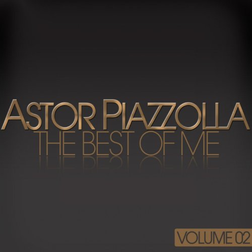 Astor Piazzolla (The Best Of Me, Vol.2)