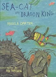 Sea-cat and Dragon King by Angela Carter (2001-09-17)