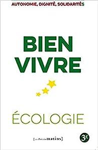 Bien vivre - Ecologie - Autonomie, dignité, solidarités par  Europe Ecologie-Les Verts
