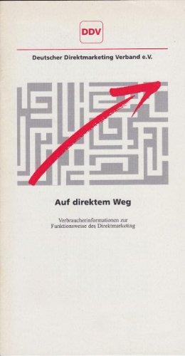 Auf direktem Weg. Verbraucherinformationen zur Funktionsweise des Direktmarketing (Broschüre)