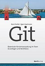 Git: Dezentrale Versionsverwaltung im Team – Grundlagen und Workflows