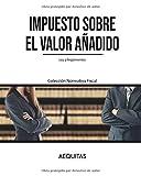 Impuesto sobre el Valor Añadido: Ley y Reglamentos del IVA (Colección Normativa Fiscal)
