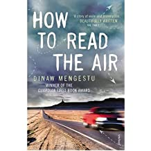 [(How to Read the Air)] [Author: Dinaw Mengestu] published on (May, 2012)