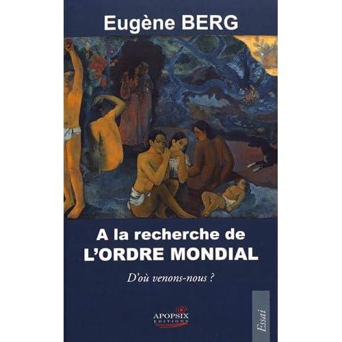 Eugène Berg 'a la Recherche de l'Ordre Mondial'