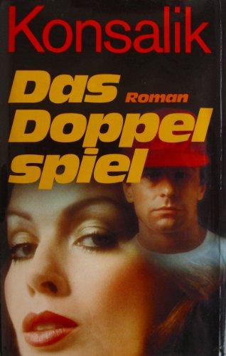 Das Doppelspiel : Roman.