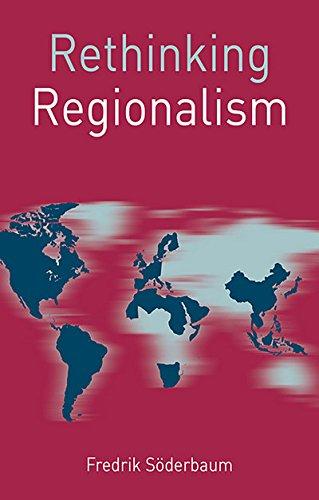 Rethinking Regionalism (Rethinking World Politics)