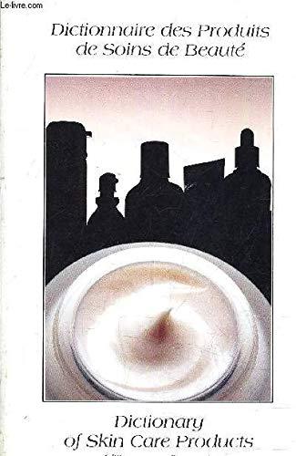 Dictionnaire des produits de soins de beauté =: Dictionary of skin care products